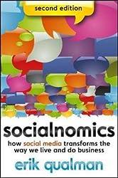 Erik Qualman: Socialnomics : How Social Media Transforms the Way We Live and Do Business (Paperback); 2012 Edition