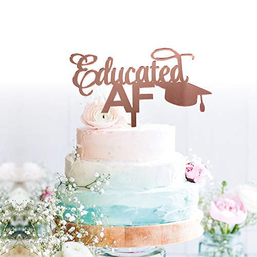 GrantParty Educated AF Cake Topper - Class of 2019 Graduate Party Decorations Supplies - High School Graduation, College Graduate Cake Topper(Rose Gold)