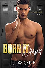 Burn it Down: A High School Enemies-to-lovers Romance (The Savage Crew Book 3) (English Edition)