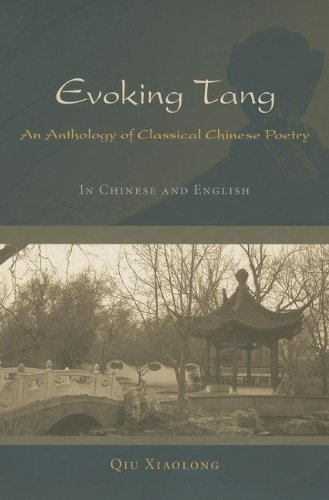 Evoking Tang: An Anthology of Classical Chinese Poetry Qiu Xiaolong