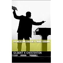 La Incredulidad del Padre Brown (Spanish Edition)