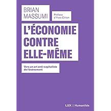 L'économie contre elle-même: Vers un art anti-capitaliste de l'événement (French Edition)