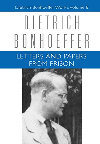 Letters and Papers from Prison (Dietrich Bonhoeffer Works, Vol. 8)