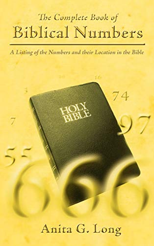 The Complete Book of Biblical Numbers: A Listing of the Numbers and Their Location in the ()