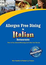 Allergen Free Dining in Italian Restaurants (Let's Eat Out Around The World Book 10)