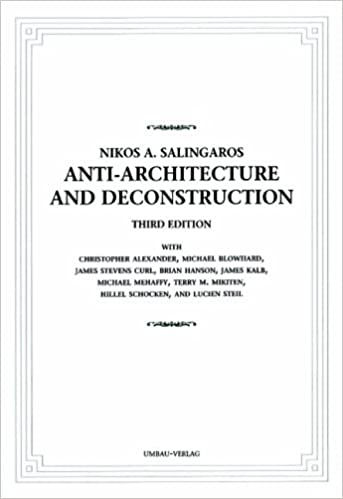 Anti Architecture And Deconstruction 3rd Edition