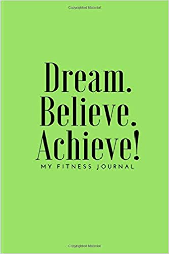 dream believe achieve my fitness journal workout and meal chart