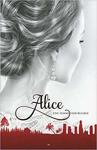 Alice Tome 3 : Une femme inoubliable - Suzanne Roy (2018) sur Bookys