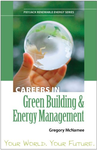 Careers in Green Building & Energy Management (PixyJack Renewable Energy Series)