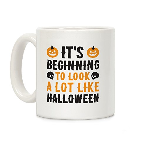 LookHUMAN It's Beginning To Look A Lot Like Halloween White 11 Ounce Ceramic Coffee -