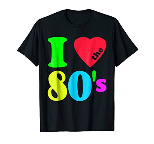 I love The 80'S T-Shirt 80's 90's costume Party Tee ()