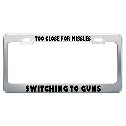 Speedy Pros Too Close for Missles Switching to Guns Drive License Plate Frame Tag Holder