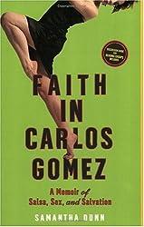 Faith in Carlos Gomez: A Memoir of Salsa, Sex, and Salvation