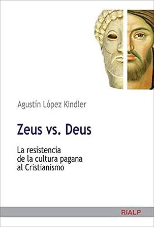 Zeus vs. Deus (Cuestiones Fundamentales) eBook: López Kindler ...