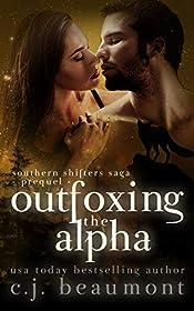 Outfoxing the Alpha: A Fox Shifter Romance (Southern Shifters Saga Book 0)