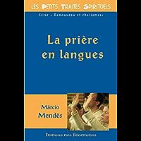 La prière en langues (Les petits Traités Spirituels t. 20)
