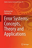 Error Systems: Concepts, Theory and Applications Front Cover