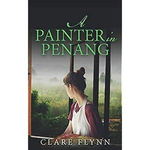 A Painter in Penang: 3 (Penang series)