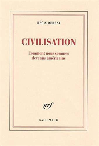 Civilisation: Comment nous sommes devenus américains (French Edition)