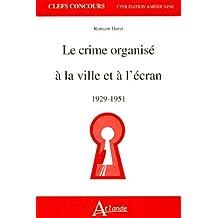 Crime Organise a la Ville et a l'Ecran (le)