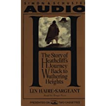 H.: The Story of Heathcliff's Journey Back to Wuthering Heights/Cassettes
