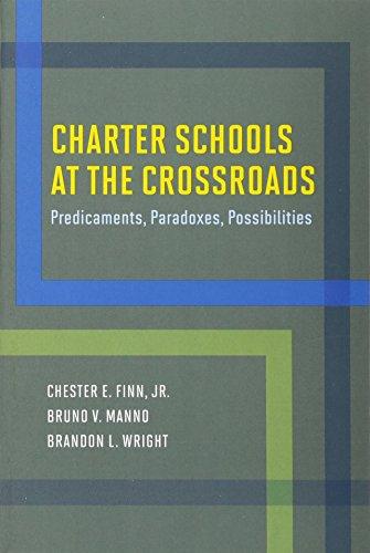Charter Schools At The Crossroads  Predicaments  Paradoxes  Possibilities