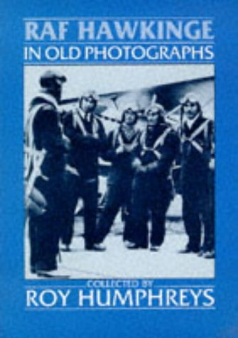Royal Air Force Hawkinge in Old Photographs (Britain in Old Photographs) Roy S. Humphreys