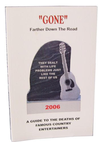 """Read Online """"GONE"""" Farther Down The Road (Volume 1) PDF"""