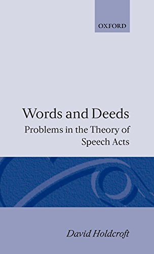 Words and Deeds: Problems in the Theory of Speech Acts