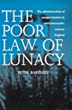 The Poor Law of Lunacy, Peter Bartlett, 0718501047