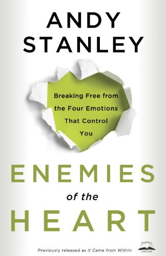 Enemies of the Heart: Breaking Free from the Four
