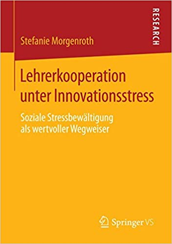 Lehrerkooperation unter Innovationsstress: Soziale Stressbewältigung als wertvoller Wegweiser