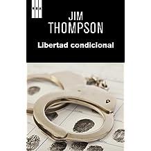 Libertad condicional (NOVELA POLICÍACA BIB) (Spanish Edition)