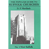 Popular Guide to Suffolk Churches: Volume I - West Suffolk: West Suffolk v. 1 (The Popular Guide to Suffolk Churches)