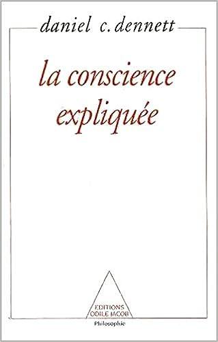 La conscience expliquée - Daniel Dennett