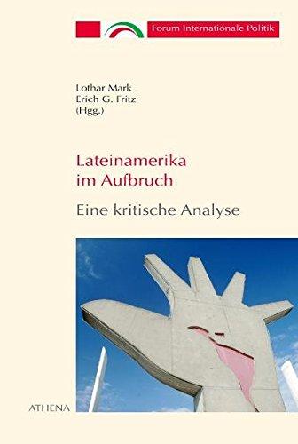 Lateinamerika im Aufbruch - Eine kritische Analyse (Forum Internationale Politik, Band 5)