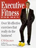 Executive Fitness: Over 50 Effective Exercises That Really Do the Business