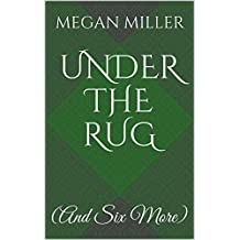 Under the Rug: (And Six More)