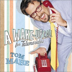 CD : Tom Mabe - A Wake Up Call For Telemarketers (Bonus DVD, 2PC)