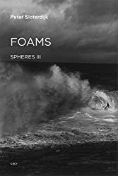 Foams: Spheres Volume III: Plural Spherology (Semiotext(e) / Foreign Agents)