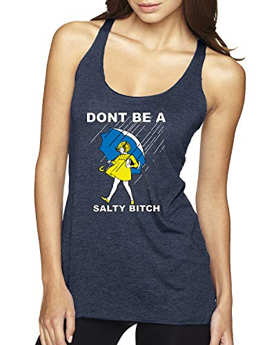 Don't Be a Salty Bitch | Womens Humor Premium Tri-Blend Racerback Tank Top, Vintage Navy, Small ()