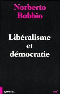 Libéralisme et démocratie par Norberto Bobbio
