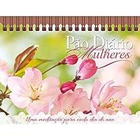 Pão Diário Mulheres - Flores na terra ed. Mesa: 365 reflexões inspiradoras