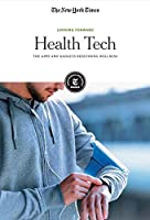 Health Tech: The Apps And Gadgets Redefining