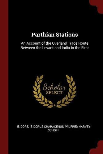 Caspian Gates (Parthian Stations: An Account of the Overland Trade Route Between the Levant and India in the First)