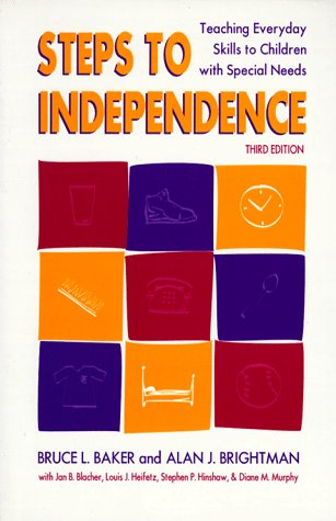 Steps to Independence: Teaching Everyday Skills to Children with Special Needs, Third Edition