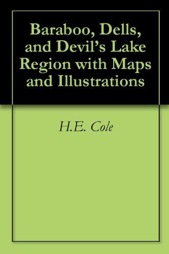Baraboo, Dells, and Devil's Lake Region with Maps and - Baraboo Dells