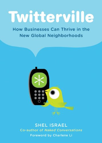 Twitterville: How Businesses Can Thrive in the New Global Neighborhoods (Hardcover)-cover