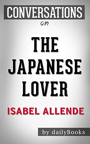 Download PDF The Japanese Lover - A Novel by Isabel Allende | Conversation Starters