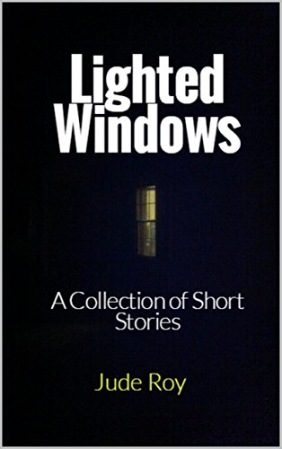 Lighted Windows: A Collection of Short Stories by [Roy, Jude]